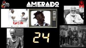 Amerado – Yeete Nsem (Episode 24)