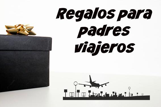 Regalos para padres viajeros