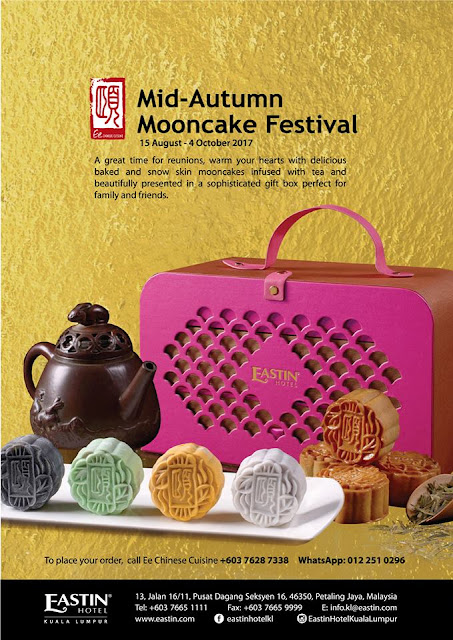 MOONCAKES MID AUTUMN FESTIVAL 2017  Ee Chinese Cuisine Restaurant  Eastin Hotel Kuala Lumpur