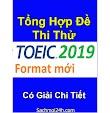 Tổng hợp đề thi thử TOEIC 2019 có đáp án chi tiết - Update liên tục