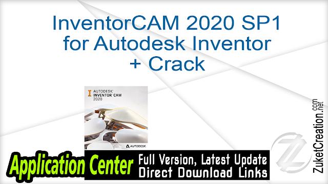InventorCAM 2020 SP1 for Autodesk Inventor + Crack