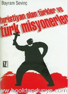 Bayram Sevinç - Hıristiyan Olan Türkler ve Türk Misyonerler