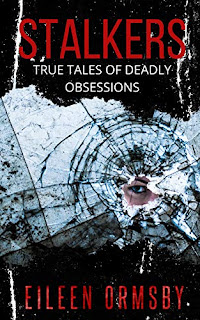 Review: Stalkers: True Tales of Deadly Obsessions by Eileen Ormsby