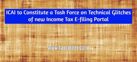 icai-constitute-task-force-technical-glitches-new-income-tax-e-filing-portal