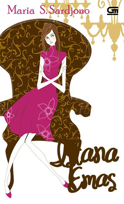 Sebagai gadis yang dibesarkan dalam keluarga sederhana penuh dengan kehangatan cinta Istana Emas karya Maria A. Sardjono PDF