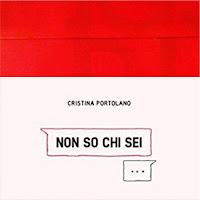 NON SO CHI SEI di Cristina Portolano