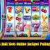 Games Judi Slots Online Jackpot Paling Besar