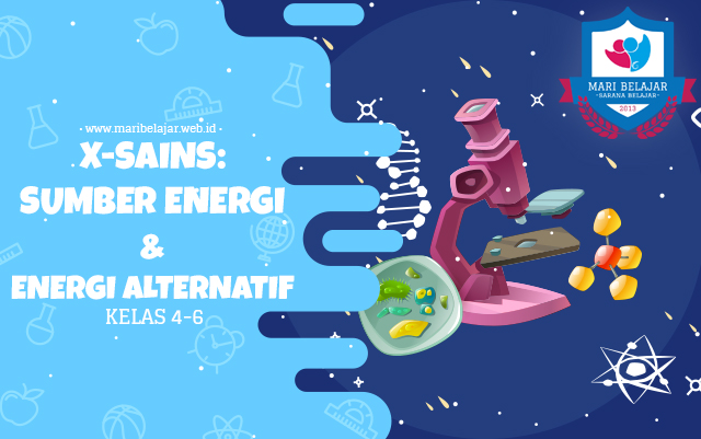 Mari Belajar - X-Sains: Sumber Energi & Energi Alternatif (29 April 2020)