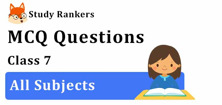 NCERT Solutions for Class 7 for Maths, Science, English, Hindi and Social Science