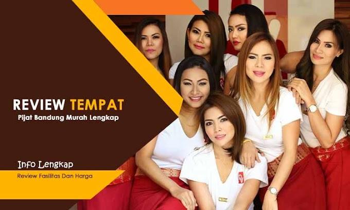Tempat Pijat Bandung Murah - Review Harga, Fasilitas & Lokasi