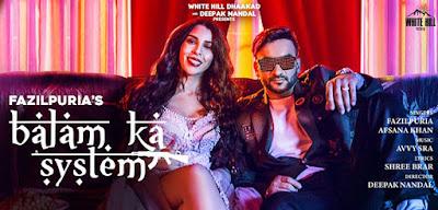 Balam ka System Song Lyrics – Fazilpuria & Afsana Khan