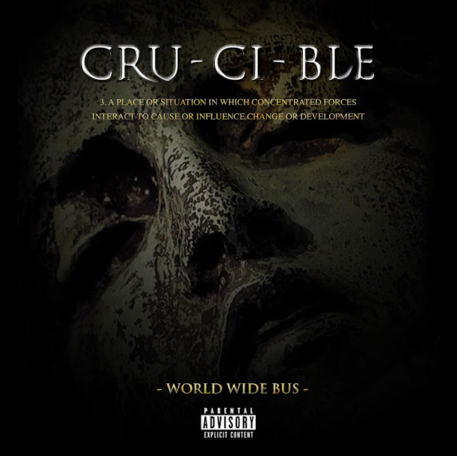 "On-the-verge rapper, Worldwide Bus releases long awaited album ""Crucible"""