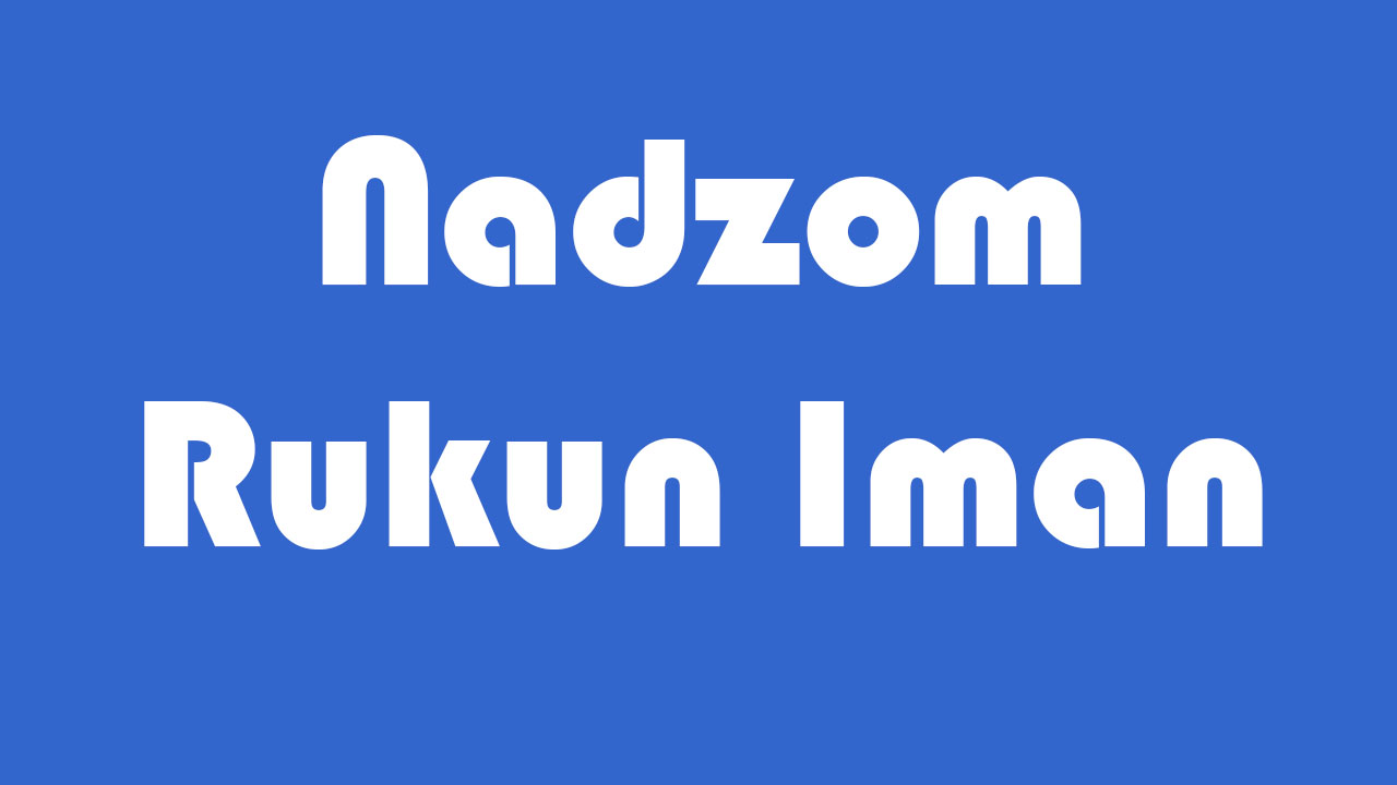 Nadzom Rukun Iman Versi Bahasa Sunda