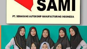Lowongan kerja PT SAMI ( Semarang Autocomp Manufacturing Indonesia)