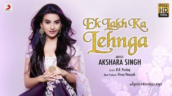 EK LAKH KA LEHNGA LYRICS - Akshara Singh | Bhojpuri Song | Lyrics4songs.xyz