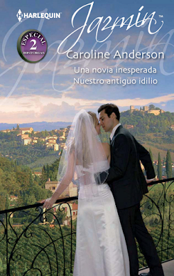 Caroline Anderson - Una Novia Inesperada / Nuestro Antiguo Idilio