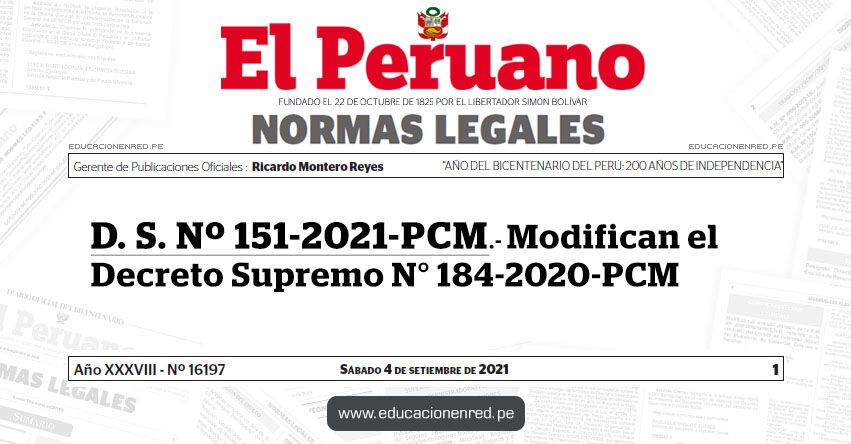D. S. Nº 151-2021-PCM.- Decreto Supremo que modifica el Decreto Supremo N° 184-2020-PCM