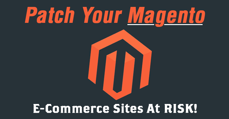 Critical Flaw in Magento leave Millions of E-Commerce Sites at Risk