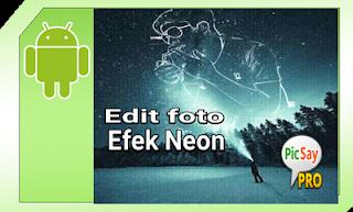 edit foto effek neon picsay pro