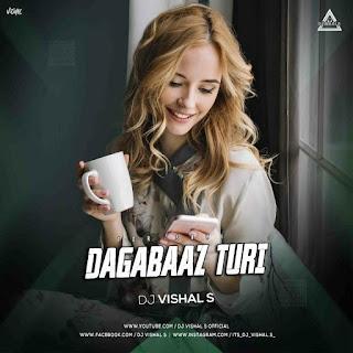 DAGABAAZ TURI ( FT. KISHAN SEN) - DJ VISHAL S