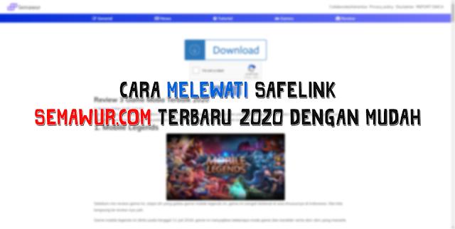 Cara Melewati Safelink Semawur.com Terbaru 2020 dengan Mudah