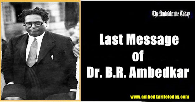 Dr. Bhimrao Ambedkar and his Last Message to the people