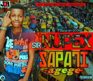 Sir Nupex – Sapati agege [New Song] - www.mp3made.com.ng