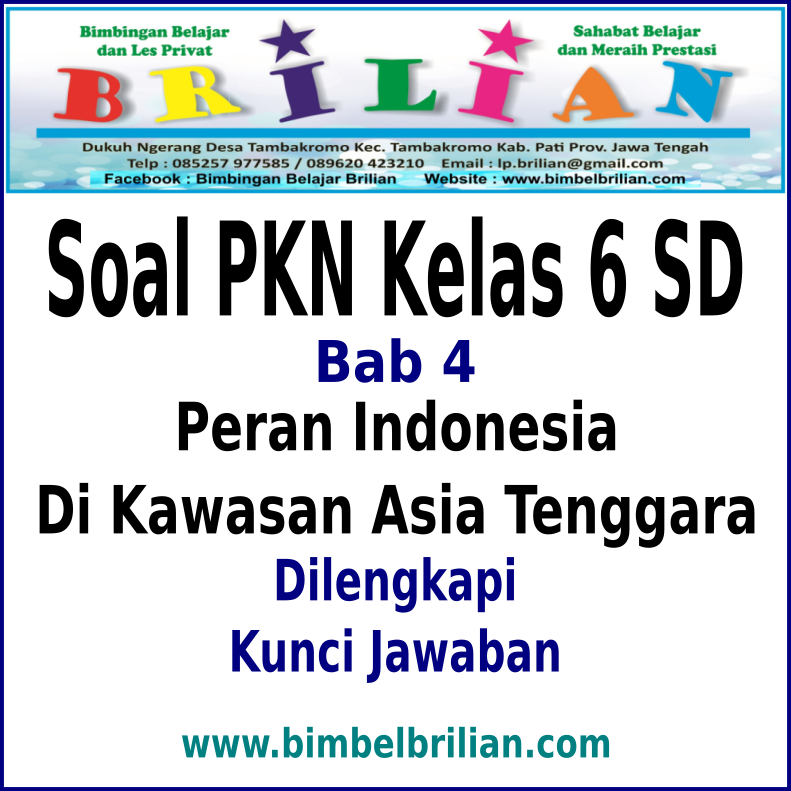 Soal PKN Kelas 6 SD Bab 4 Peran Indonesia Di Asia Tenggara ...