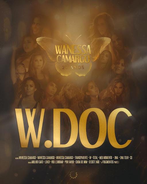 Assista todos os episódios do W.DOC, série documental sobre os 20 anos de carreira de Wanessa Camargo