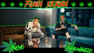 LETRA Fuma Yerba El Jincho ft Papa Manelo