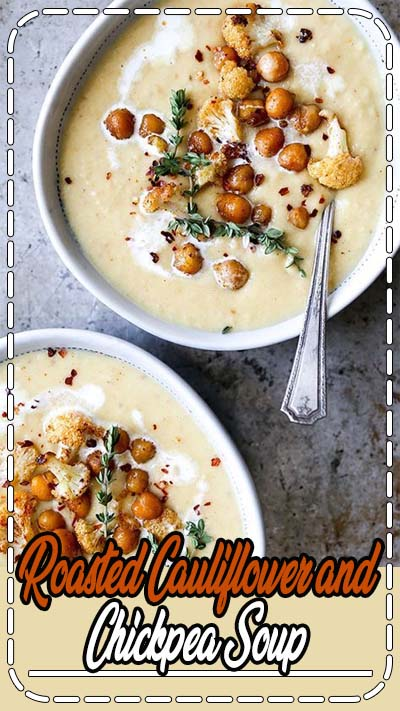 Roasted Cauliflower and Chickpea Soup