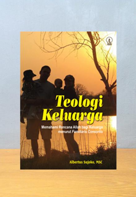 TEOLOGI KELUARGA, Albertus Sujoko