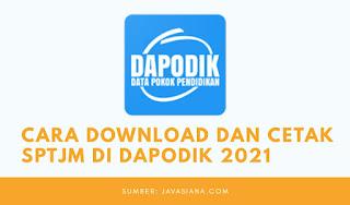 Cara Download dan Cetak SPTJM di Dapodik 2021