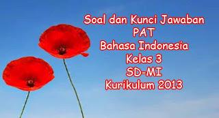 soal pat bahasa indonesia kelas 6