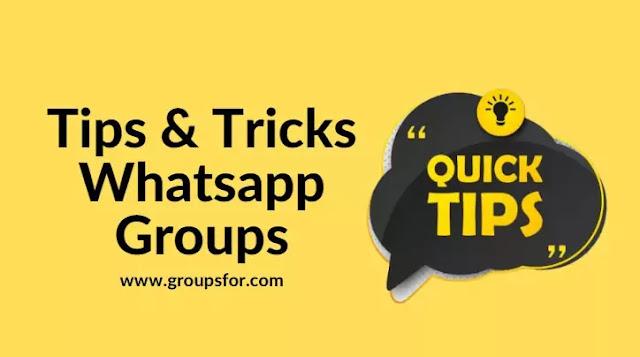 Tips-tricks Whatsapp Groups