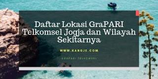 Daftar Lokasi GraPARI Telkomsel Jogja dan Wilayah Sekitarnya