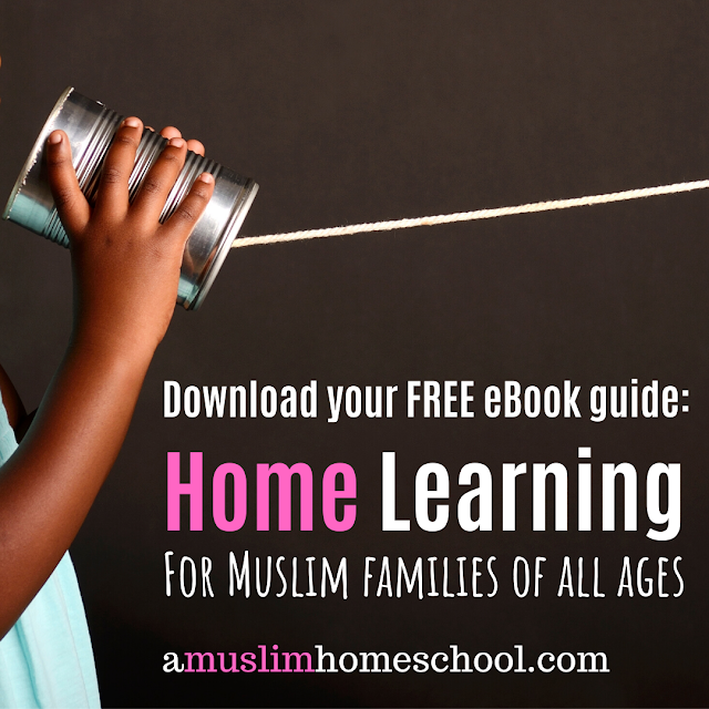 Home Learning - a free ebook guide for Muslim parents at home