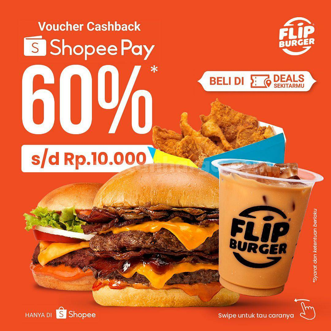 FLIP BURGER Promo Voucher Deals! CASHBACK 60% dengan ShopeePay