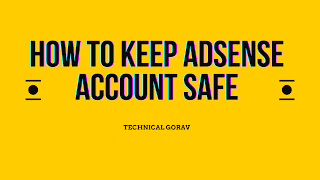How to keep adsense account safe , ADSENSE DISABLE, ADSENSE.