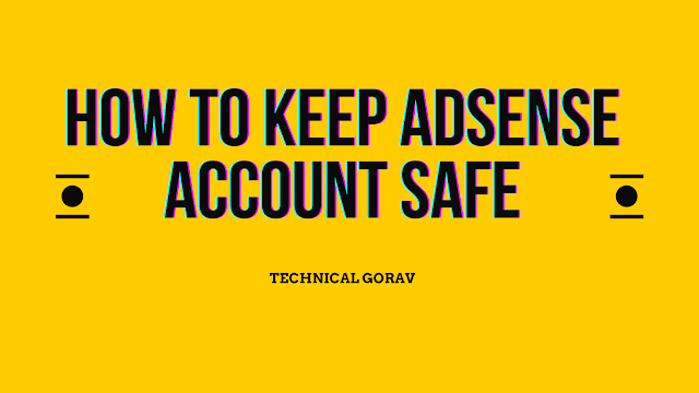 How to keep adsense account safe by technicalgorav