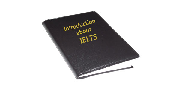 Brief introduction about IELTS exam