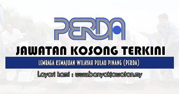 Jawatan Kosong 2019 di Lembaga Kemajuan Wilayah Pulau Pinang (PERDA)