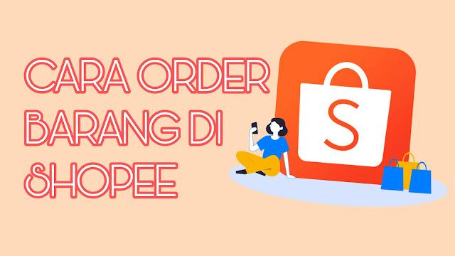 cara order di shopee