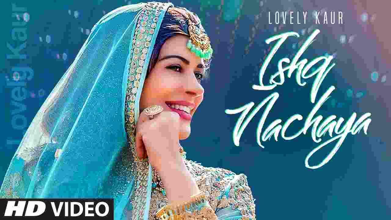 Ishq nachaya lyrics Lovely Kaur Punjabi Song