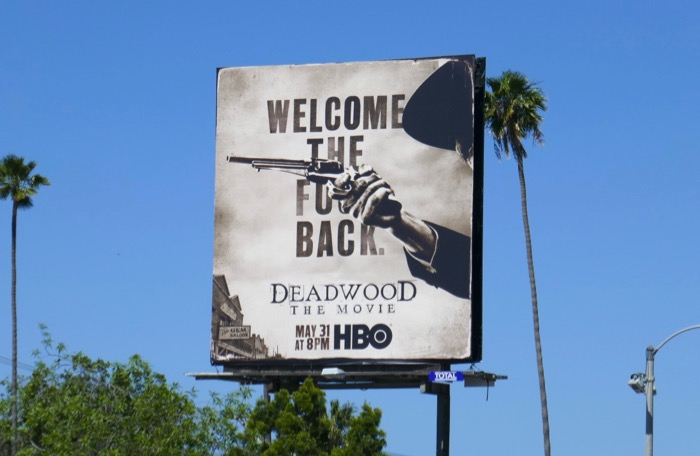 Deadwood Movie Welcome fuck back billboard