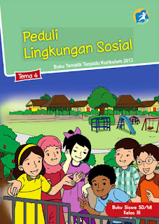 Buku Siswa Kelas 3-III Tema 4 (Peduli Lingkungan Sosial) Kurikulum 2013 Revisi