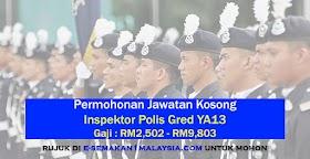 Mohon Jawatan Kosong Inspektor Polis Gred YA13 -Terbuka Untuk Lelaki & Wanita