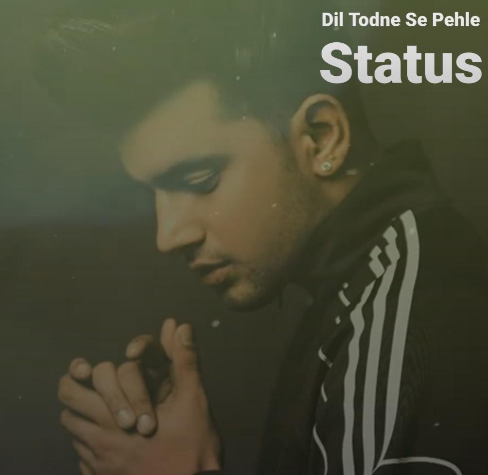 Dil Todne Se Pehle Status Video Download