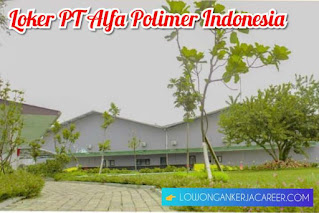 Lowongan Kerja PT Alfa Polimer Indonesia 2021