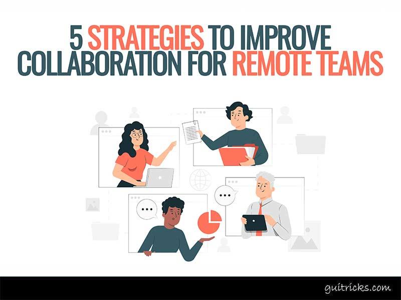 Improve Collaboration For Remote Teams